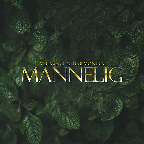 Mannelig by Vermont