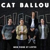 Mer fiere et Levve by Cat Ballou