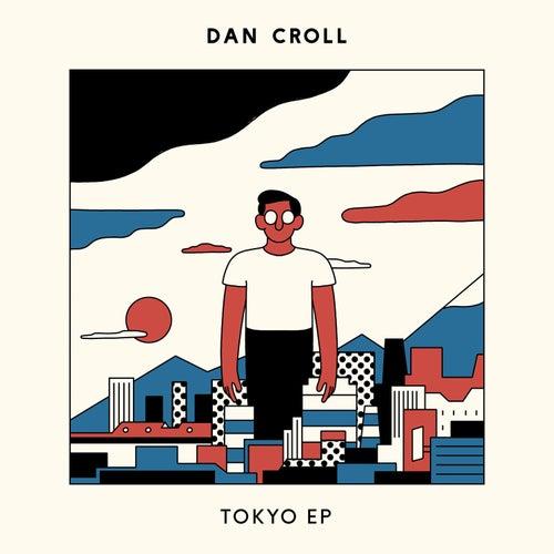 Tokyo EP by Dan Croll