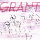 Unter dem Milchwald by Grant