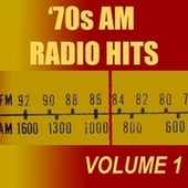 '70s AM Radio Hits: Volume 1 by Various Artists