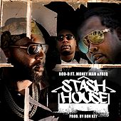 Stash House by Rod D and Money Man