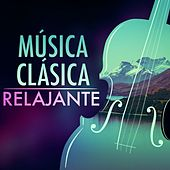Música Clásica Relajante by Various Artists