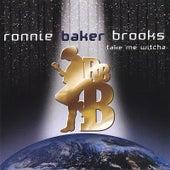 Take Me Witcha de Ronnie Baker Brooks