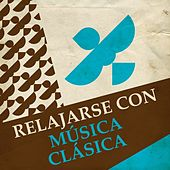 Relajarse con Música Clásica by Various Artists