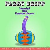 Hershel The Easter Worm: Parry Gripp Song of the Week for April 7, 2009 - Single by Parry Gripp