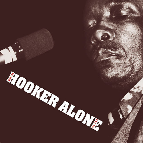 Alone Vol. 1 by John Lee Hooker