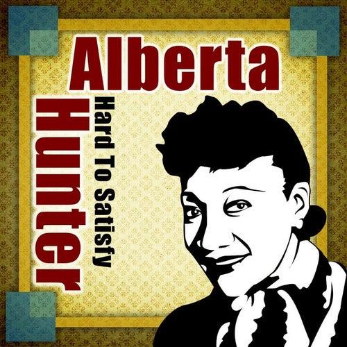 I'm Hard To Satisfy by Alberta Hunter