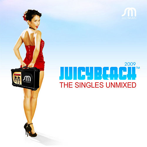 Juicy Beach 2009 The Singles Unmixed by Various Artists