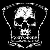 Carving Out The Eyes Of God by Goatwhore