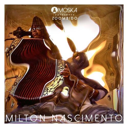 Moska Apresenta Zoombido: Milton Nascimento by Milton Nascimento