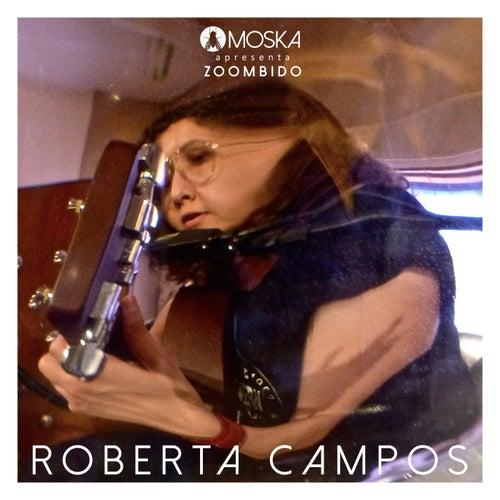 Moska Apresenta Zoombido: Roberta Campos by Roberta Campos