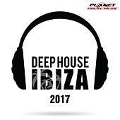 Deep House Ibiza 2017 - EP by Various Artists