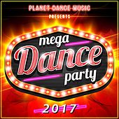 Mega Dance Party 2017 - EP by Various Artists
