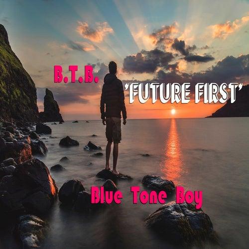 Future First by B.T.B. Blue Tone Boy