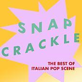 Snap, Crackle: The Best of Italian Pop Scene by Various Artists