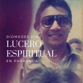 Lucero Espiritual: En Parranda (En Vivo) de Diomedes Diaz