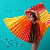 Vinha da Ida by Lívia Mattos