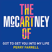 Got to Get You Into My Life by Perry Farrell