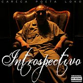 Introspectivo by Careca Poeta Loko