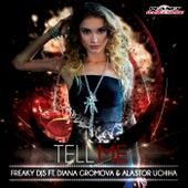 Tell Me (feat. Diana Gromova & Alastor Uchiha) by Freaky DJ's