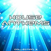 House Anthems - Collection 3 - EP de Various Artists