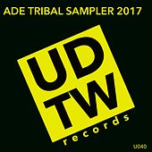 Ade Tribal Sampler 2017 - EP von Various Artists