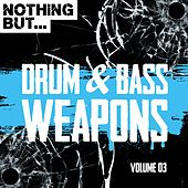 Nothing But... Drum & Bass Weapons, Vol. 03 - EP by Various Artists