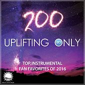 Uplifting Only Episode 200 (Top Instrumental Fan Favorites 2016) - EP by Various Artists
