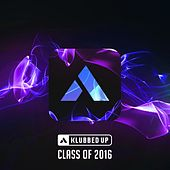 Klubbed Up Class of 2016 - EP de Various Artists