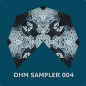 DHM Sampler 004 - EP de Various Artists