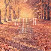 Autumn Chill by Various Artists