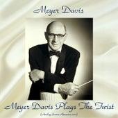 Meyer Davis Plays The Twist (Analog Source Remaster 2017) by Meyer Davis