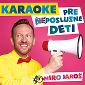 Karaoke pre (ne)poslusne deti - Zaspievaj si sam by Miro Jaros