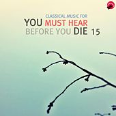 Classical music for You Must Hear Before You Die 15 de Bucket Classic