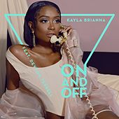 On and Off (feat. Devvon Terrell) by Kayla Brianna