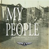 My People (feat. Bones H. McCoy, D.A & Rush) by Chorus