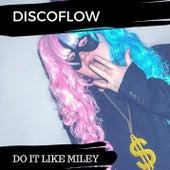 Do It Like Miley by Discoflow