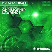 Pharmacy: Phase 6 mixed by Christopher Lawrence - EP de Various Artists