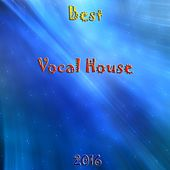 Best Vocal House 2016 - EP by Various Artists