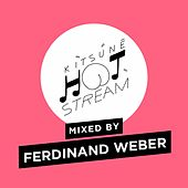 Kitsuné Hot Stream Mixed by Ferdinand Weber by Ferdinand Weber