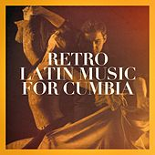 Retro Latin Music for Cumbia by Various Artists
