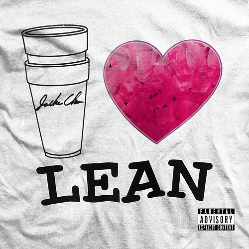 I Love Lean (The EP) by Jackie Chain
