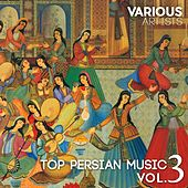 Top Persian Music, Vol. 3 by Various Artists