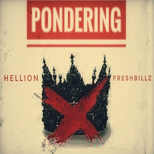 Pondering (feat. Fresh Billz) by Hellion