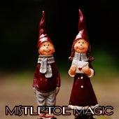 Mistletoe Magic (Christmas, Happy New Year, Christmas Songs, X-Mas) von Various Artists