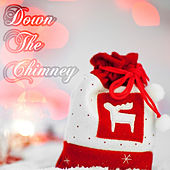 Down the Chimney (Christmas, Happy New Year, Christmas Songs, X-Mas) by Various Artists