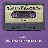 Jumpsuit Mixtape, Vol. 3 (Mixed by Ultimate Fantastic) by Various Artists