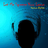 Let Me Squeeze Your Lemon von Various Artists