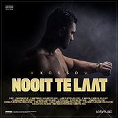 Nooit Te Laat by Kosso